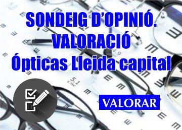 SONDEIG D'OPINIÓ. VALORACIÓ D'ÒPTIQUES. (LLEIDA CAPITAL)